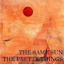 PRETTY THINGS (the) : The Same Sun