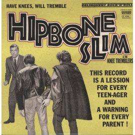 HIPBONE SLIM AND THE KNEETREMBLERS : LP Have Knees Will Tremble