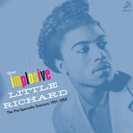 LITTLE RICHARD : LP The Implosive Little Richard. The Pre-Specialty Sessions 1951-1953