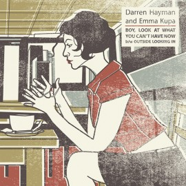 DARREN HAYMAN / EMMA KUPA : Boy, Look At What You Can't Have Now