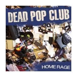 DEAD POP CLUB : Home Rage