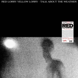 RED LORRY YELLOW LORRY : LP Talk About The Weather
