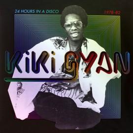 KIKI GYAN : LPx2 24 Hours In A Disco 1978-82