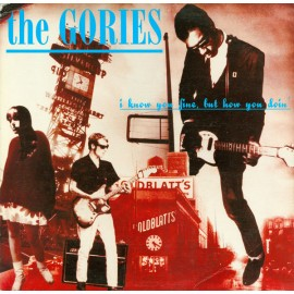GORIES (the) : LP I Know You Fine, But How You Doin'