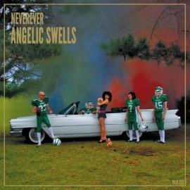 NEVEREVER : CD Angelic Swells