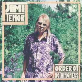 JIMI TENOR : LP Order Of Nothingness