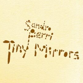 PERRI Sandro : CD Tiny Mirrors