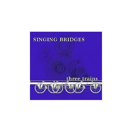 SINGING BRIDGES : Three Train