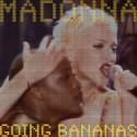 MADONNA : LP Going Bananas