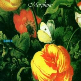 MORPHINE : LP Good