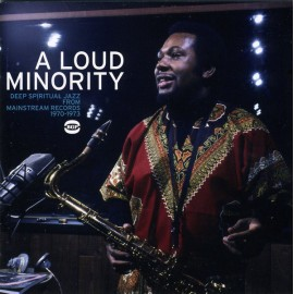 VARIOUS : CD A Loud Minority - Deep Spiritual Jazz From Mainstream Records 1970-1973