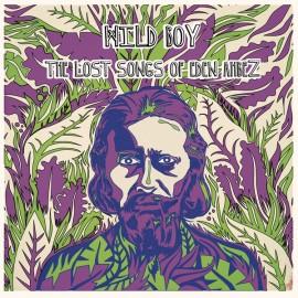 AHBEZ Eden : LP Wild Boy – The Lost Songs Of Eden Ahbez