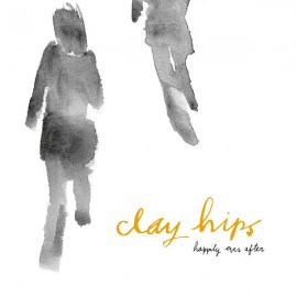 CLAY HIPS : CD Happily Ever After