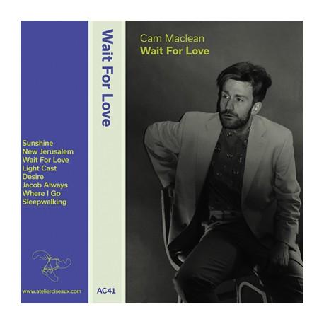 CAM MACLEAN : K7 Wait For Love