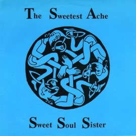 SWEETEST ACHE (the) : A New Beginning / Sweet Soul Sister
