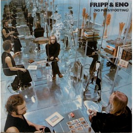 FRIPP & ENO : LP (No Pussyfooting)