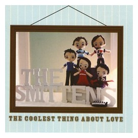 SMITTENS (the) : CD The Coolest Thing About Love