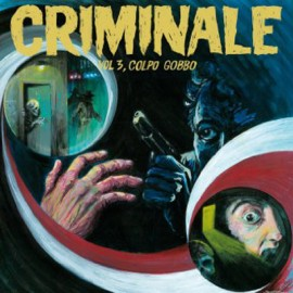VARIOUS : LP+CD Criminale - Vol. 3, Colpo Gobbo