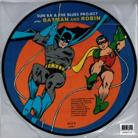SUN RA & THE BLUES PROJECT : LP Picture Play Batman And Robin