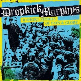DROPKICK MURPHYS : LP 11 Short Stories Of Pain & Glory