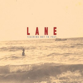 "LANE : 10""EP Teaching Not To Pray"