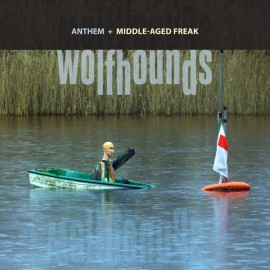 WOLFHOUNDS (the) : Anthem