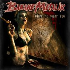 BANANE METALIK : LP Nice To Meat You