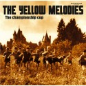 """YELLOW MELODIES (the) : 10""""LP The Championship Cup"""
