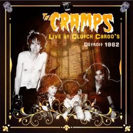 CRAMPS (the) : LPx2 Live at Clutch Cargo's, Detroit 1982