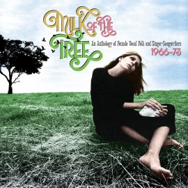 VARIOUS : CDx3 Milk Of The Tree - An Anthology Of Female Vocal Folk And Singer-Songwriters