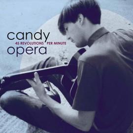 CANDY OPERA : CD 45 Revolutions Per Minute