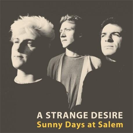 A STRANGE DESIRE : LP Sunny Days At Salem