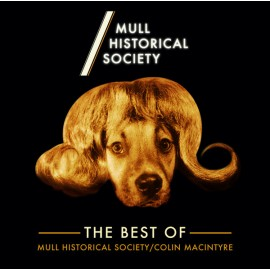 MULL HISTORICAL SOCIETY : LPx2 The Best Of Mull Historical Society / Colin MacIntyre