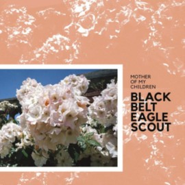 BLACK BELT EAGLE SCOUT : LP Mother Of My Children