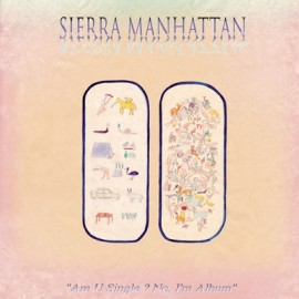SIERRA MANHATTAN : LP Are U single ? No, I'm album