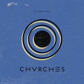 """CHVRCHES : 12""""EP The Mother We Share"""