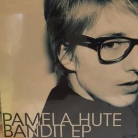 PAMELA HUTE : CDEP Bandit EP