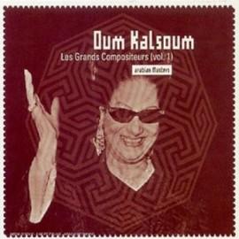OUM KALSOUM : CD  Les Grands Compositeurs (Vol. 1)