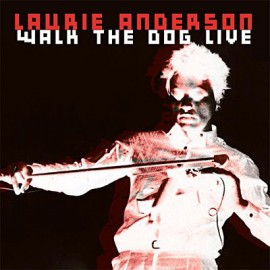 ANDERSON Laurie : CD Walk The Dog Live