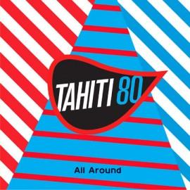 TAHITI 80 : All Around