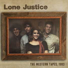 """LONE JUSTICE : 12""""EP The Western Tapes 1983"""