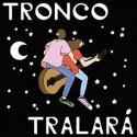 TRONCO : LP Tralará