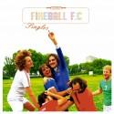 FIREBALL F.C : Singles