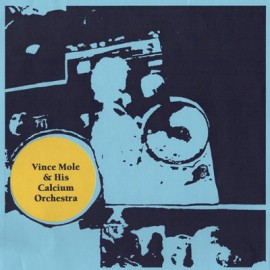 VINCE MOLE & HIS CALCIUM ORCHESTRA : Kevin Whiskey 35