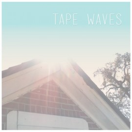 TAPE WAVES : Tape Waves