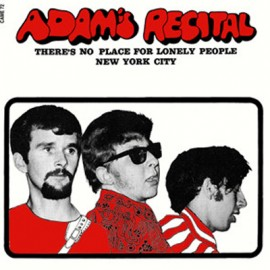 ADAM'S RECITAL : There's No Place For Lonely People