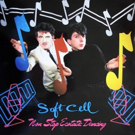 SOFT CELL : LP Non-Stop Ecstatic Dancing