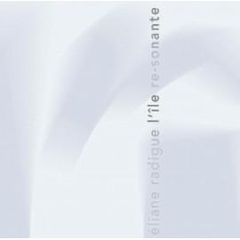 RADIGUE Eliane : CD L'Île Re-Sonante