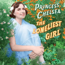 PRINCESS CHELSEA : LP The Loneliest Girl