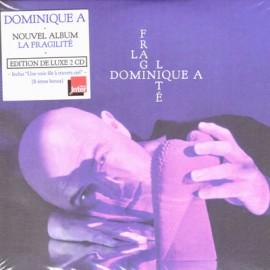 DOMINIQUE A : CDx2 La Fragilité